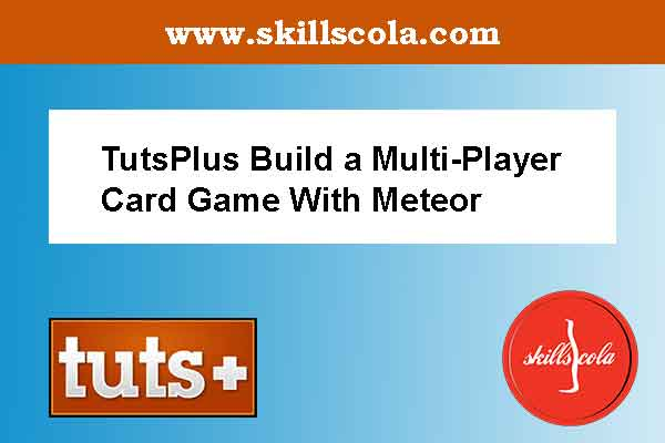 TutsPlus Build a Multi-Player Card Game With Meteor