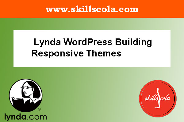 Lynda WordPress Building Responsive Themes