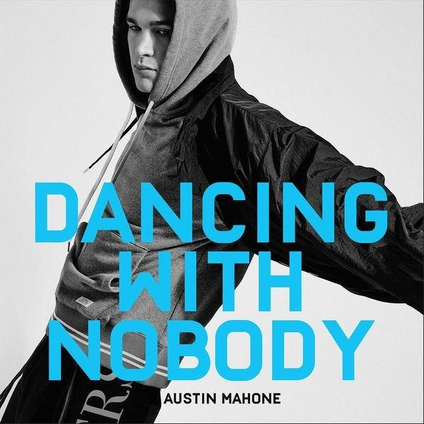 Dancing With Nobody Song By Austin Mahone