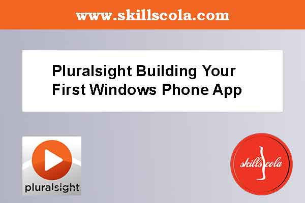Pluralsight Building Your First Windows Phone App