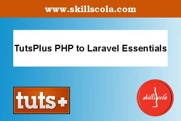 TutsPlus PHP to Laravel Essentials