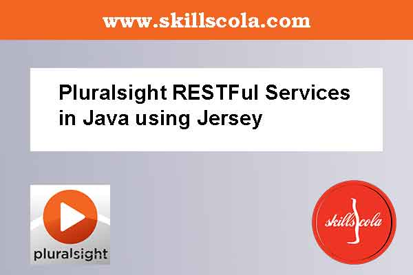 Pluralsight RESTFul Services in Java using Jersey